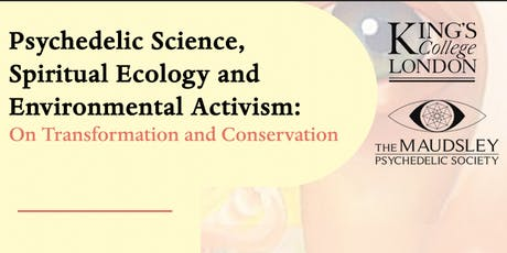 Psychedelic Science,  Spiritual Ecology and  Environmental Activism tickets