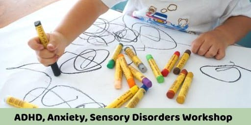 ADHD, Anxiety, and Sensory Disorders Workshop