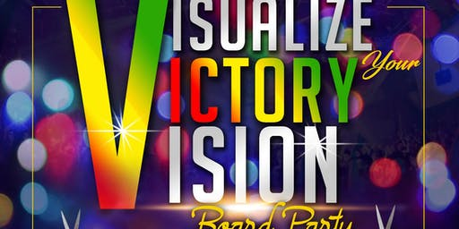 VISUALIZE YOUR VICTORY VISION BOARD PARTY