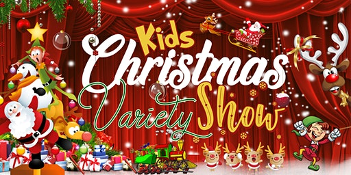 FREE EVENT - Kids Christmas Variety Show with Santa Gift Giving and more!