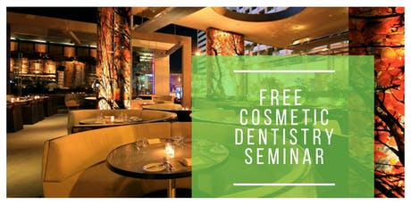 Your Perfect Smile - Cosmetic Dentistry Seminar tickets