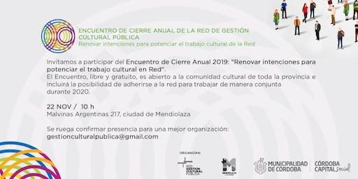 Encuentro CIERRE ANUAL de la RED DE GESTIÓN CULTURAL PÚBLICA
