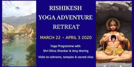 Rishikesh Yoga Adventure Retreat with Shri Shiva Shankar and Amy Waring tickets