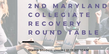 2nd Maryland Collegiate Recovery Round Table tickets
