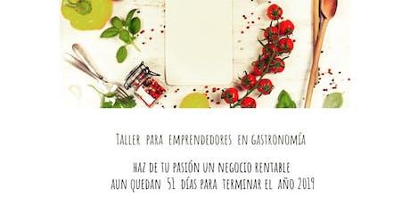 Talleres de emprendedores en gastronomìa entradas