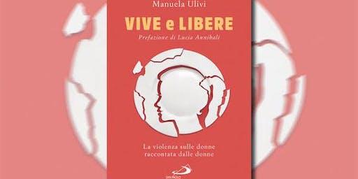 """Presentazione del libro di Manuela Ulivi """"Vive e libere"""""""