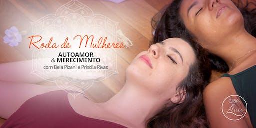 Roda de Mulheres: Autoamor & Merecimento com Bela Pizani e Priscila Rivas
