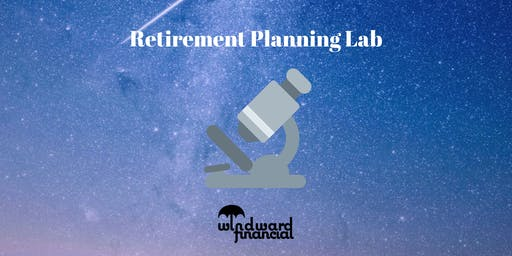 Retirement Planning Lab - Farrington 11/21/19