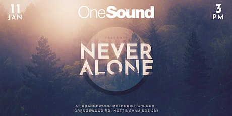OneSound - Never Alone @ Nottingham tickets