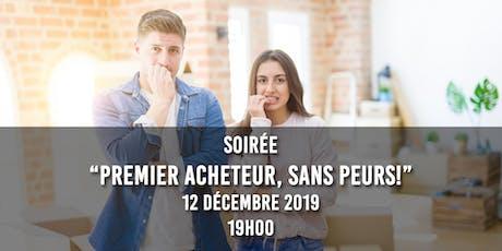 """""""Premiers Acheteurs, Sans Peurs!"""" (Soirée Informative) tickets"""