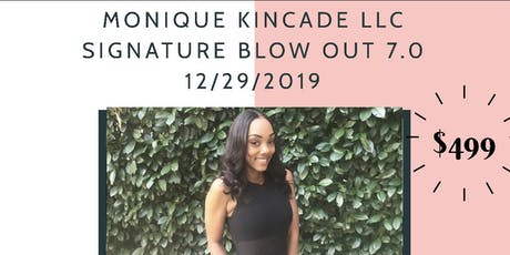 Signature Blow Out 7.0 - 12/29/2019 - Monique Kincade LLC tickets