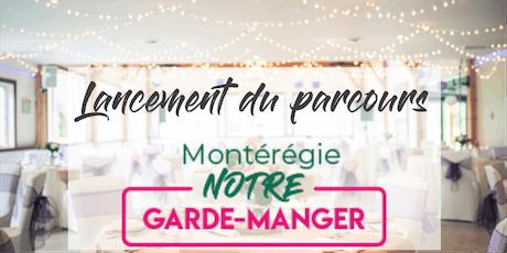 Lancement du parcours Montérégie, NOTRE garde-manger tickets