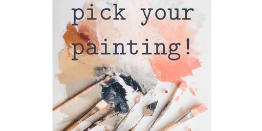PICK YOUR PAINTING OR PAINT YOUR PET paint class ( all ages)