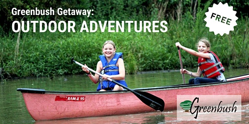 Greenbush Getaway - Outdoor Adventures