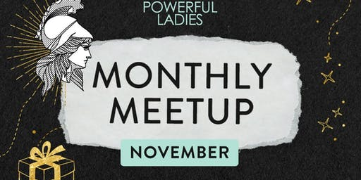 Powerful Ladies Monthly Meet Up November - Costa Mesa, Orange County, CA