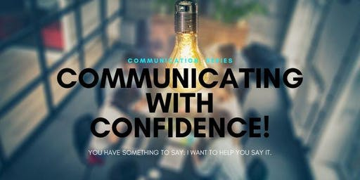Communicating with Confidence