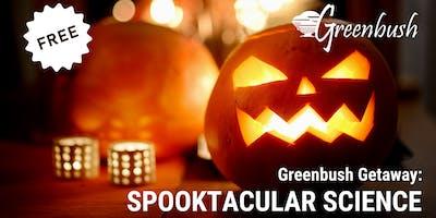 Greenbush Getaway - Spooktacular Science