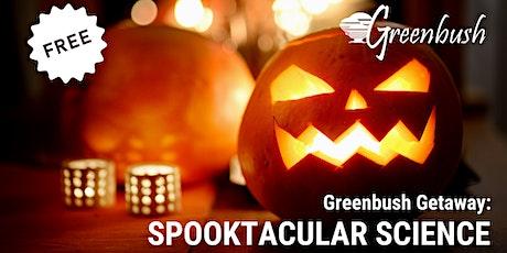 Greenbush Getaway - Spooktacular Science tickets