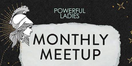 Powerful Ladies Monthly Meet Up December - Costa Mesa, Orange County, CA tickets