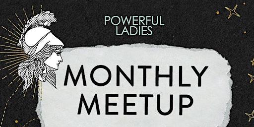 Powerful Ladies Monthly Meet Up December - Costa Mesa, Orange County, CA