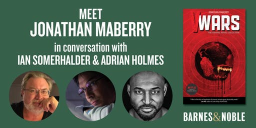 Meet Jonathan Maberry, Ian Somerhalder & Adrian Holmes at B&N The Grove