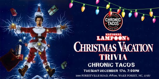 National Lampoon's Christmas Vacation Trivia at Chronic Tacos Wake Forest