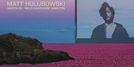 Matt Holubowski + Elliot Maginot tickets