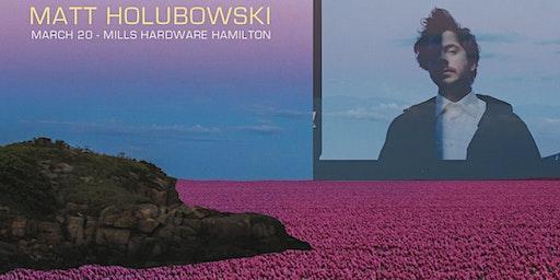 Matt Holubowski + Elliot Maginot