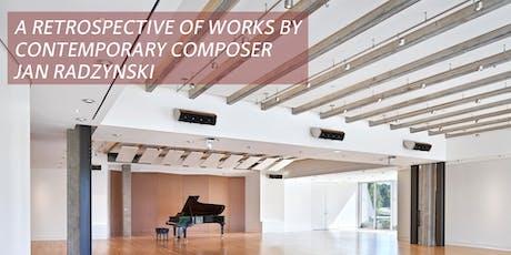 A Retrospective of Works by Contemporary Composer, Jan Radzynski - Night 2 tickets