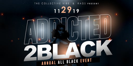 Addicted to Black Annual All Black Affair