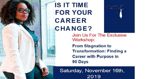career with purpose IS IT TIME FOR YOUR CAREER CHANGE?