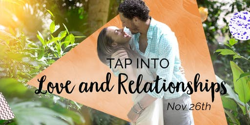 Tap into Love & Relationships