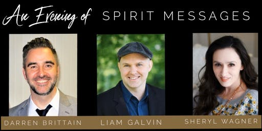Evening of Spirit Messages with Darren Brittain, Liam Galvin, Sheryl Wagner