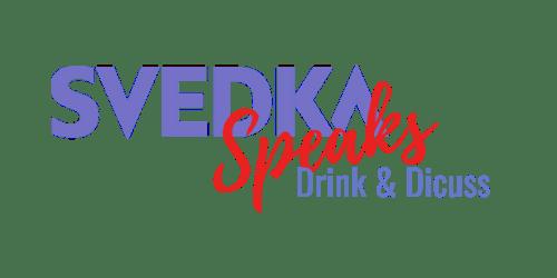 Svedka Speaks: Drink & Discuss