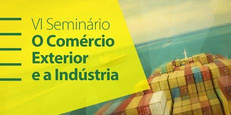 VI Seminário O Comércio Exterior e a Indústria ingressos