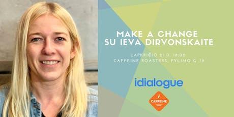 Make a change su Ieva Dirvonskaite tickets