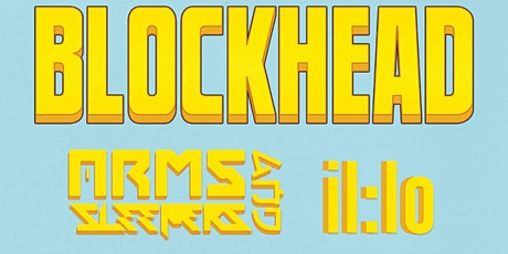 BLOCKHEAD with Arms and Sleepers and il:lo tickets