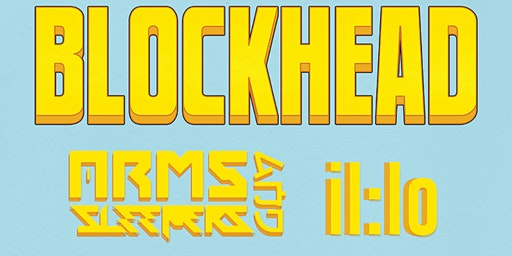 BLOCKHEAD with Arms and Sleepers and il:lo