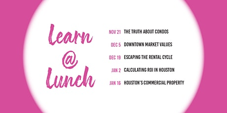 Learn @ Lunch : Houston Property Return on Investment tickets