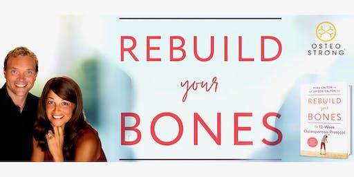 Rebuild Your Bones: Your Path to a Healthier, Stronger Future