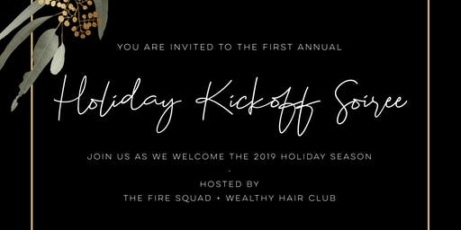 First Annual Holiday Kickoff Soiree by The Fire Squad + Wealthy Hair Club
