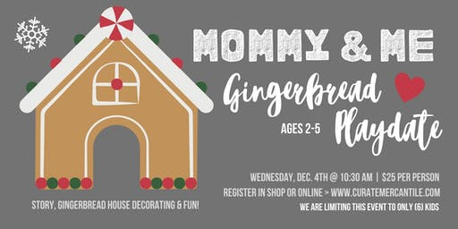 Mommy + Me Gingerbread Playdate