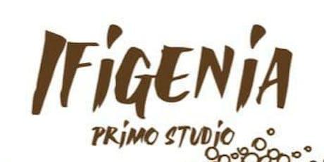 IFIGENIA primo studio biglietti