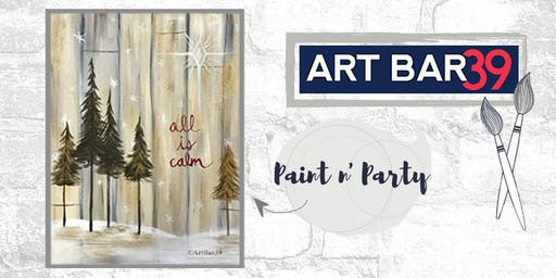 Paint & Sip | ART BAR 39 | Public Event | All is Calm