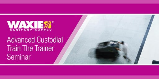 Advanced Custodial Train the Trainer Seminar