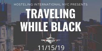 Traveling While Black: Presentations, Discussions, Community