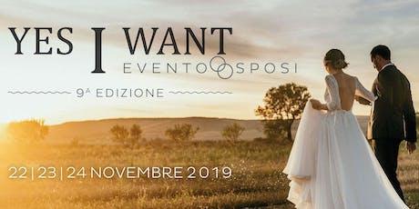 Sfilata Evento Sposi : YES I WANT - 9^ Edizione 2019 biglietti