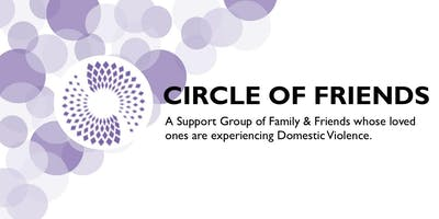 Circle of Friends: A Support Group of Family & Friends whose loved ones are