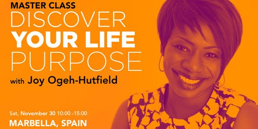 Master Class: Discover your life purpose with Joy Ogeh-Hutfield