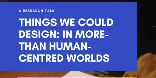 Things We Could Design - a Research Talk with Dr. Ron Wakkary